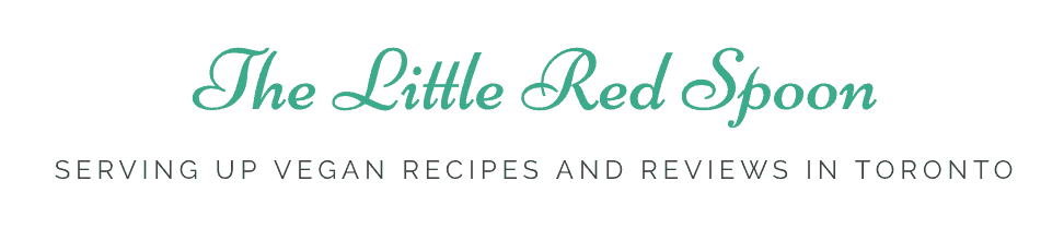 Little Red Spoon Vegan Recipes and Reviews Toronto